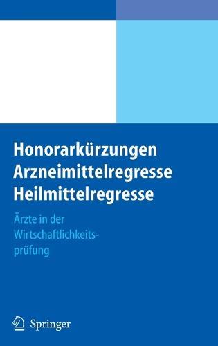Honorarkurzungen, Arzneimittelregresse, Heilmittelregresse: Arzte in Der Wirtschaftlichkeitsprufung (Book)