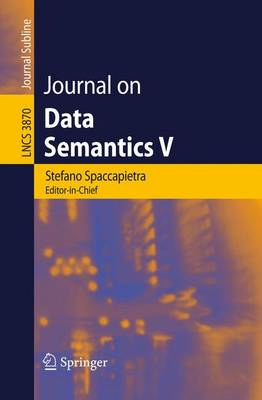 Journal on Data Semantics V - Lecture Notes in Computer Science 3870 (Paperback)