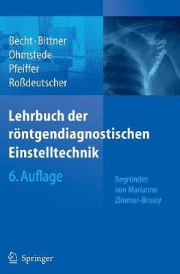 Lehrbuch Der Rontgendiagnostischen Einstelltechnik (Book)