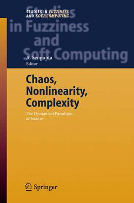 Chaos, Nonlinearity, Complexity: The Dynamical Paradigm of Nature - Studies in Fuzziness and Soft Computing 206 (Hardback)