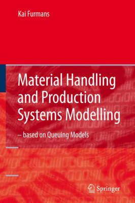 Material Handling and Production Systems Modelling - based on Queuing Models (Hardback)