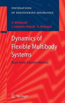 Dynamics of Flexible Multibody Systems: Rigid Finite Element Method - Foundations of Engineering Mechanics (Hardback)