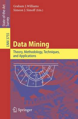 Data Mining: Theory, Methodology, Techniques, and Applications - Lecture Notes in Artificial Intelligence 3755 (Paperback)