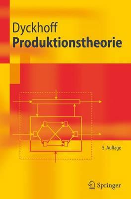 Produktionstheorie: Grundzuge Industrieller Produktionswirtschaft (Paperback)