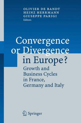 Convergence or Divergence in Europe?: Growth and Business Cycles in France, Germany and Italy (Hardback)