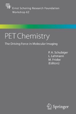PET Chemistry: The Driving Force in Molecular Imaging - Ernst Schering Foundation Symposium Proceedings 62 (Hardback)