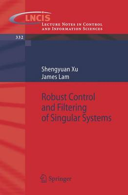 Robust Control and Filtering of Singular Systems - Lecture Notes in Control and Information Sciences 332 (Paperback)