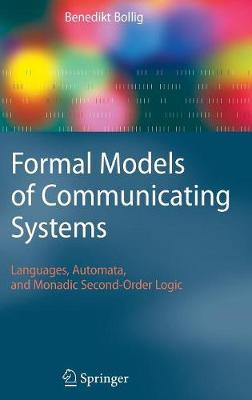 Formal Models of Communicating Systems: Languages, Automata, and Monadic Second-Order Logic (Hardback)