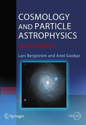 Cosmology and Particle Astrophysics - Astronomy and Planetary Sciences (Paperback)