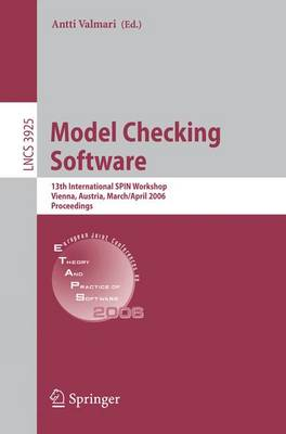 Model Checking Software: 13th International SPIN Workshop, Vienna, Austria, March 30 - April 1, 2006, Proceedings - Lecture Notes in Computer Science 3925 (Paperback)