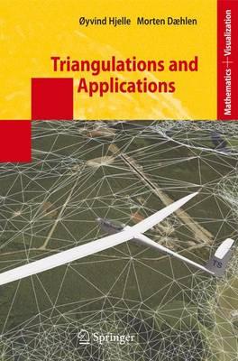 Triangulations and Applications - Mathematics and Visualization (Hardback)