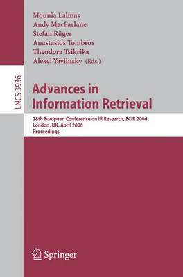 Advances in Information Retrieval: 28th European Conference on IR Research, ECIR 2006, London, UK, April 10-12, 2006, Proceedings - Lecture Notes in Computer Science 3936 (Paperback)
