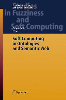 Soft Computing in Ontologies and Semantic Web - Studies in Fuzziness and Soft Computing 204 (Hardback)
