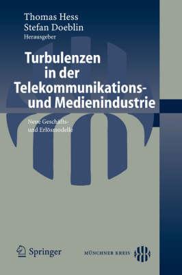 Turbulenzen in Der Telekommunikations- Und Medienindustrie: Neue Geschafts- Und Erlosmodelle (Paperback)