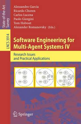 Software Engineering for Multi-Agent Systems IV: Research Issues and Practical Applications - Programming and Software Engineering 3914 (Paperback)