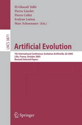 Artificial Evolution: 7th International Conference, Evolution Artificielle, EA 2005, Revised Selected Papers - Theoretical Computer Science and General Issues 3871 (Paperback)