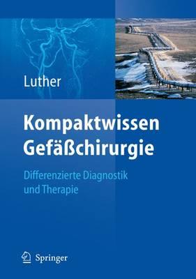 Kompaktwissen Gefasschirurgie: Differenzierte Diagnostik und Therapie (Book)