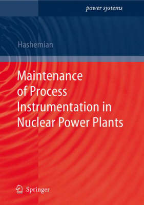 Maintenance of Process Instrumentation in Nuclear Power Plants - Power Systems (Hardback)