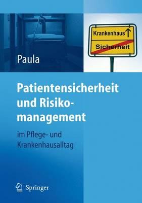 Patientensicherheit Und Risikomanagement: Im Pflege- Und Krankenhausalltag (Paperback)