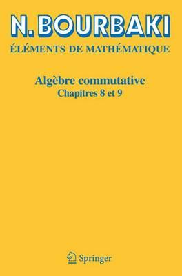 Algebre Commutative: Chapitres 8 ET 9 (Paperback)