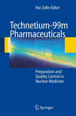 Technetium-99m Pharmaceuticals: Preparation and Quality Control in Nuclear Medicine (Hardback)