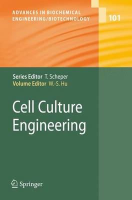 Cell Culture Engineering - Advances in Biochemical Engineering/Biotechnology 101 (Hardback)