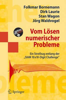 """Vom Losen Numerischer Probleme: Ein Streifzug Entlang Der """"Siam 10x10-Digit Challenge"""" (Paperback)"""