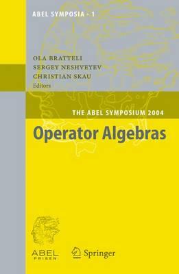 Operator Algebras: The Abel Symposium 2004 - Abel Symposia 1 (Hardback)