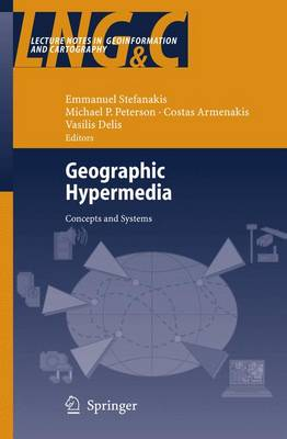 Geographic Hypermedia: Concepts and Systems - Lecture Notes in Geoinformation and Cartography (Hardback)