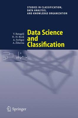 Data Science and Classification - Studies in Classification, Data Analysis, and Knowledge Organization (Paperback)