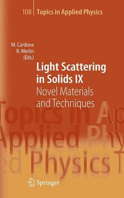 Light Scattering in Solids IX: Novel Materials and Techniques - Topics in Applied Physics 108 (Hardback)