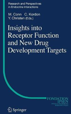 Insights into Receptor Function and New Drug Development Targets - Research and Perspectives in Endocrine Interactions (Hardback)
