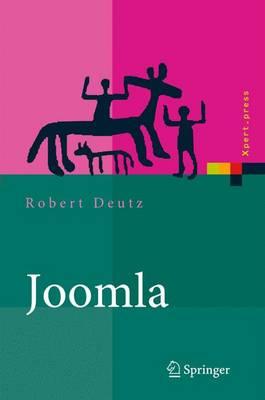 Joomla: Installation, Administration, Anwendung Und Entwicklung - Xpert.Press (Book)