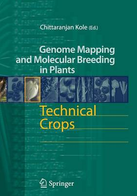 Technical Crops - Genome Mapping and Molecular Breeding in Plants 6 (Hardback)