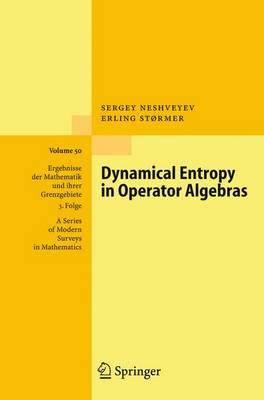 Dynamical Entropy in Operator Algebras - Ergebnisse der Mathematik und ihrer Grenzgebiete. 3. Folge / A Series of Modern Surveys in Mathematics 50 (Hardback)