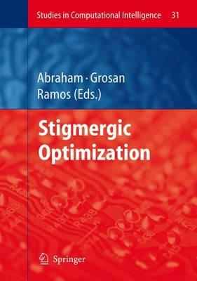 Stigmergic Optimization - Studies in Computational Intelligence 31 (Hardback)
