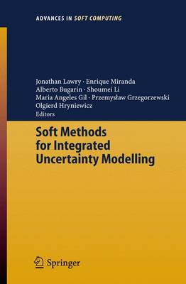 Soft Methods for Integrated Uncertainty Modelling - Advances in Intelligent and Soft Computing 37 (Paperback)