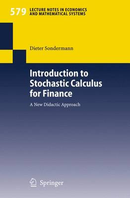 Introduction to Stochastic Calculus for Finance: A New Didactic Approach - Lecture Notes in Economics and Mathematical Systems 579 (Paperback)