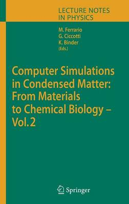 Computer Simulations in Condensed Matter: From Materials to Chemical Biology. Volume 2 - Lecture Notes in Physics 704 (Hardback)