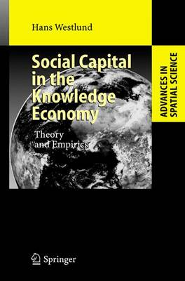 Social Capital in the Knowledge Economy: Theory and Empirics - Advances in Spatial Science (Hardback)