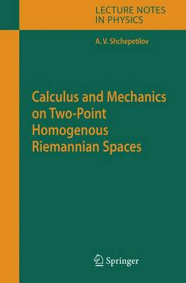 Calculus and Mechanics on Two-Point Homogenous Riemannian Spaces - Lecture Notes in Physics 707 (Hardback)