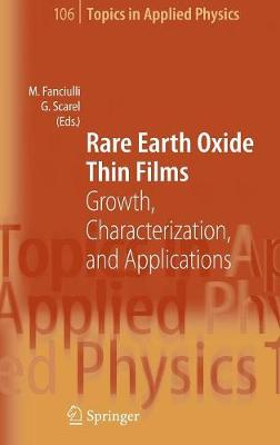Rare Earth Oxide Thin Films: Growth, Characterization, and Applications - Topics in Applied Physics 106 (Hardback)