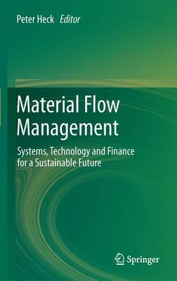 Material Flow Management: Systems, Technology and Finance for a Sustainable Future (Hardback)