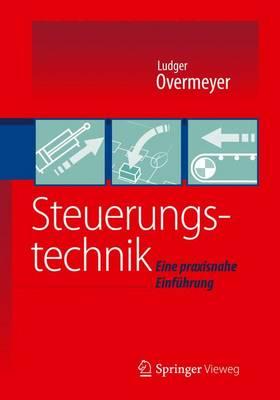 Steuerungstechnik: Eine Praxisnahe Einfuhrung (Paperback)