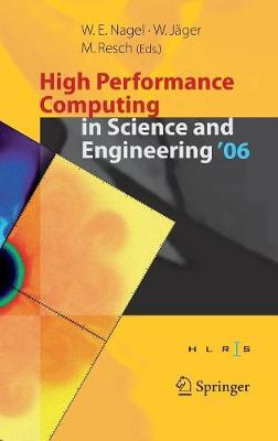 High Performance Computing in Science and Engineering ' 06: Transactions of the High Performance Computing Center, Stuttgart (HLRS) 2006 (Hardback)