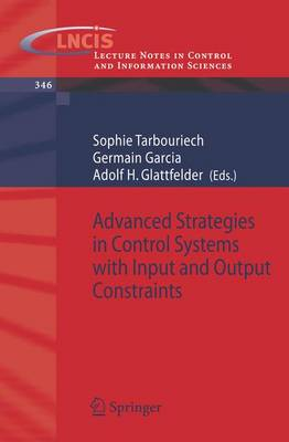 Advanced Strategies in Control Systems with Input and Output Constraints - Lecture Notes in Control and Information Sciences 346 (Paperback)