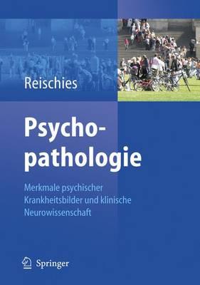 Psychopathologie: Merkmale Psychischer Krankheitsbilder Und Klinische Neurowissenschaft (Book)