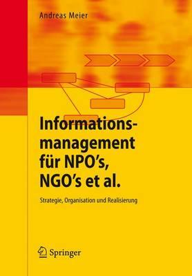 Informationsmanagement Fur Npo's, Ngo's ET Al.: Strategie, Organisation Und Realisierung (Paperback)