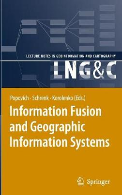 Information Fusion and Geographic Information Systems: Proceedings of the Third International Workshop - Lecture Notes in Geoinformation and Cartography (Hardback)