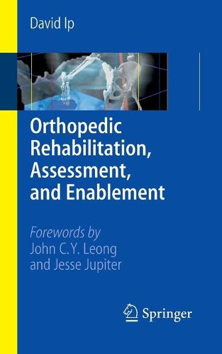 Orthopedic Rehabilitation, Assessment, and Enablement (Paperback)